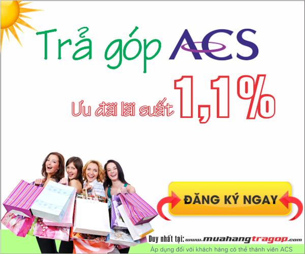 Trả Góp ACS Lãi Suất 1,1%